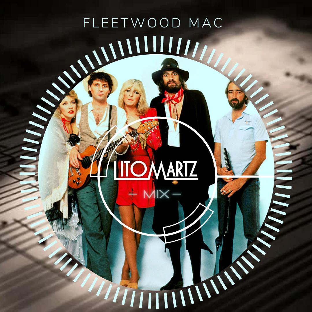 Fleetwood Mac Litomartz Mix