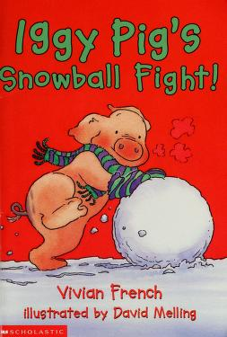 Cover of: Iggy pig's snowball fight! | Vivian French