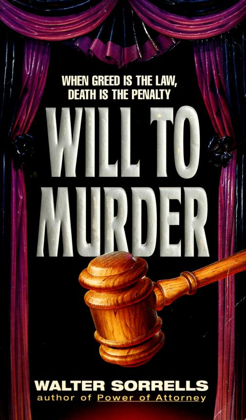 Will to Murder by Walter Sorrells